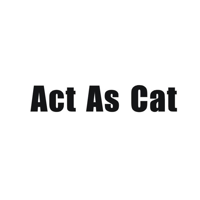 ACT AS CAT